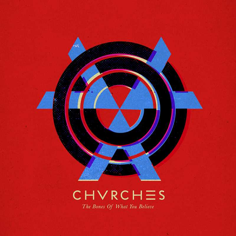 CHVRCHES+%E2%80%93+The+Bones+of+What+You+Believe+